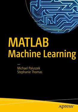 Abbildung von Thomas / Paluszek | MATLAB Machine Learning | 1st ed. | 2016