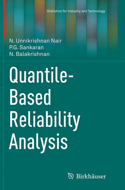 Abbildung von Nair / Sankaran / Balakrishnan | Quantile-Based Reliability Analysis | Softcover reprint of the original 1st ed. 2013 | 2016