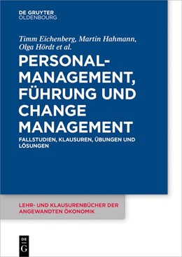 Abbildung von Eichenberg / Hahmann / Hördt / Luther / Stelzer-Rothe | Personalmanagement, Führung und Change-Management | 2019 | Fallstudien, Klausuren, Übunge... | 7
