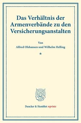 Abbildung von Olshausen / Helling | Das Verhältnis der Armenverbände zu den Versicherungsanstalten. | 2016 | (Schriften des deutschen Verei...