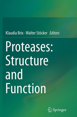 Abbildung von Brix / Stöcker | Proteases: Structure and Function | Softcover reprint of the original 1st ed. 2013 | 2016
