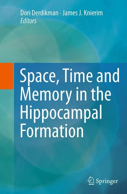 Abbildung von Derdikman / Knierim | Space,Time and Memory in the Hippocampal Formation | Softcover reprint of the original 1st ed. 2014 | 2016