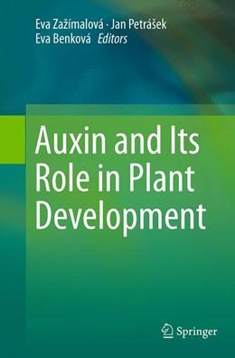 Abbildung von Zažímalová / Petrášek / Benková | Auxin and Its Role in Plant Development | Softcover reprint of the original 1st ed. 2014 | 2016