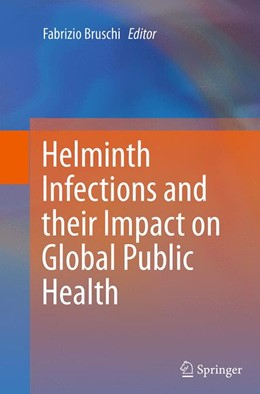 Abbildung von Bruschi   Helminth Infections and their Impact on Global Public Health   Softcover reprint of the original 1st ed. 2014   2016