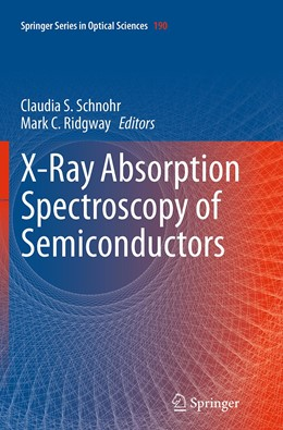 Abbildung von Schnohr / Ridgway | X-Ray Absorption Spectroscopy of Semiconductors | Softcover reprint of the original 1st ed. 2015 | 2016 | 190