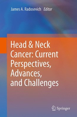 Abbildung von Radosevich | Head & Neck Cancer: Current Perspectives, Advances, and Challenges | Softcover reprint of the original 1st ed. 2013 | 2016