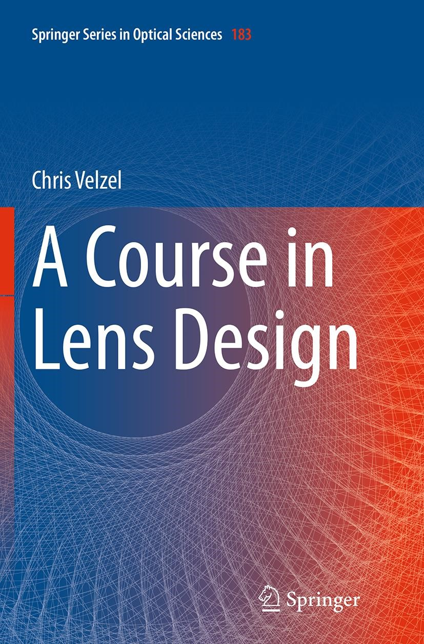 Abbildung von Velzel | A Course in Lens Design | Softcover reprint of the original 1st ed. 2014 | 2016