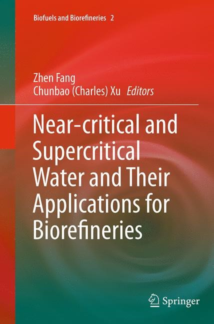 Abbildung von Fang / Xu | Near-critical and Supercritical Water and Their Applications for Biorefineries | Softcover reprint of the original 1st ed. 2014 | 2016