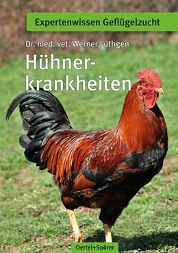 Abbildung von Lüthgen   Hühnerkrankheiten   6. Auflage   2016   beck-shop.de
