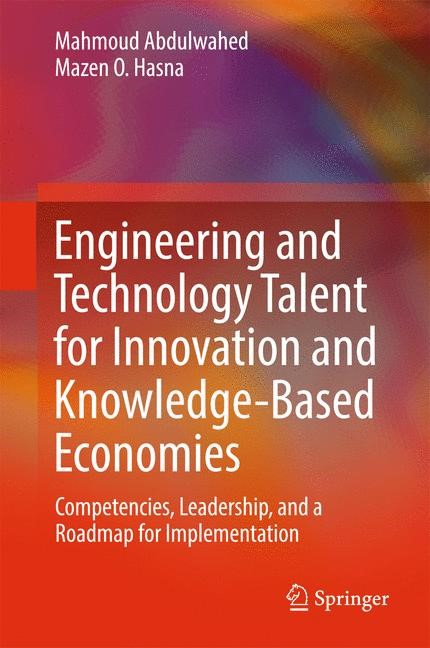 Engineering and Technology Talent for Innovation and Knowledge-Based Economies | Abdulwahed / Hasna, 2016 | Buch (Cover)