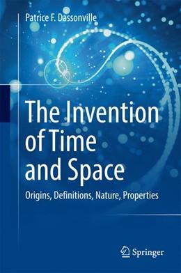 Abbildung von Dassonville | The Invention of Time and Space | 1. Auflage | 2017 | beck-shop.de