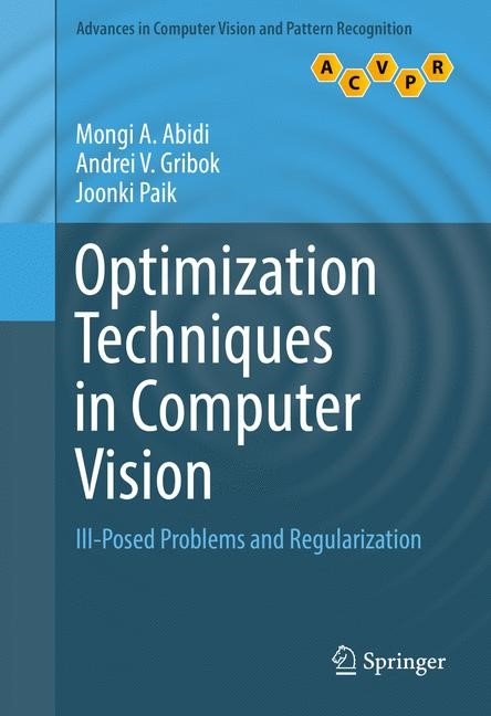 Optimization Techniques in Computer Vision   Abidi / Gribok / Paik, 2017   Buch (Cover)