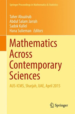 Abbildung von Abualrub / Jarrah / Kallel / Sulieman | Mathematics Across Contemporary Sciences | 1st ed. 2017 | 2017 | AUS-ICMS, Sharjah, UAE, April ...
