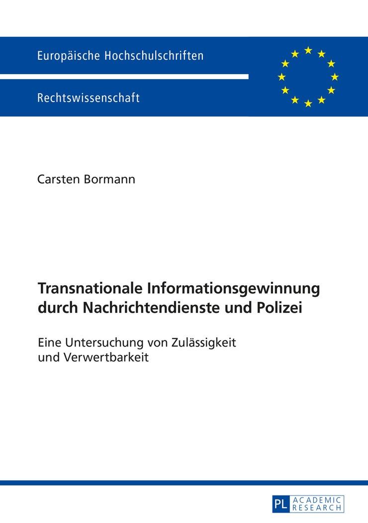 Transnationale Informationsgewinnung durch Nachrichtendienste und Polizei | Bormann, 2016 | Buch (Cover)