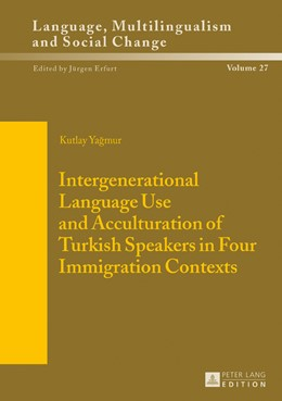 Abbildung von Yagmur | Intergenerational Language Use and Acculturation of Turkish Speakers in Four Immigration Contexts | 2016