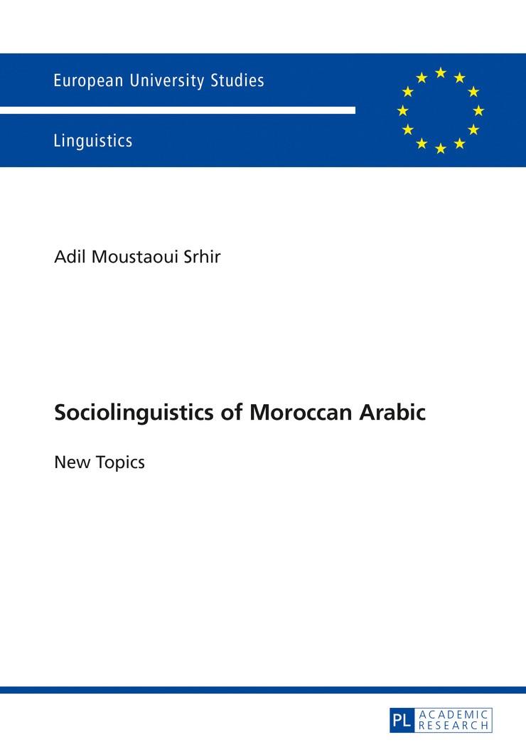 Sociolinguistics of Moroccan Arabic   Moustaoui Srhir, 2016   Buch (Cover)