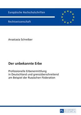 Abbildung von Schreiber | Der unbekannte Erbe | 2016 | Professionelle Erbenermittlung...