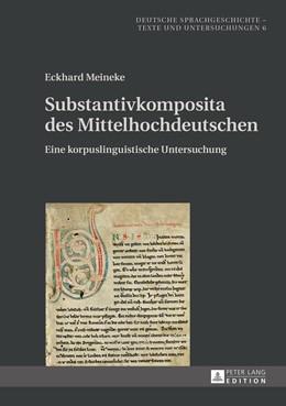 Abbildung von Meineke | Substantivkomposita des Mittelhochdeutschen | 2016 | Eine korpuslinguistische Unter...