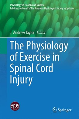Abbildung von Taylor   The Physiology of Exercise in Spinal Cord Injury   1. Auflage   2017   beck-shop.de