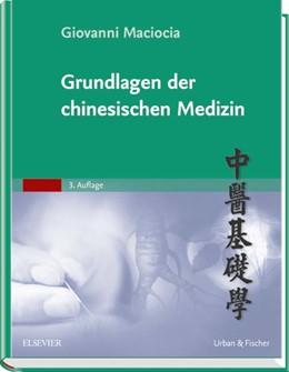 Abbildung von Maciocia | Grundlagen der Chinesischen Medizin | 3. Auflage | 2016 | beck-shop.de
