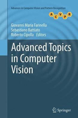 Abbildung von Farinella / Battiato / Cipolla | Advanced Topics in Computer Vision | Softcover reprint of the original 1st ed. 2013 | 2016