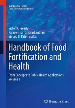 Abbildung von Preedy / Srirajaskanthan / Patel | Handbook of Food Fortification and Health | Softcover reprint of the original 1st ed. 2013 | 2016 | From Concepts to Public Health...