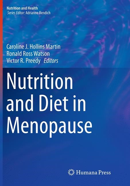 Abbildung von Hollins Martin / Watson / Preedy | Nutrition and Diet in Menopause | Softcover reprint of the original 1st ed. 2013 | 2016
