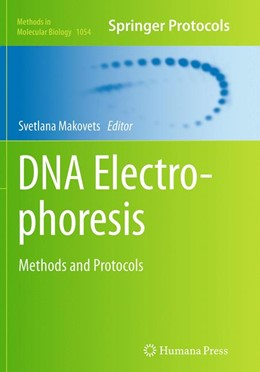 Abbildung von Makovets | DNA Electrophoresis | Softcover reprint of the original 1st ed. 2013 | 2016 | Methods and Protocols | 1054