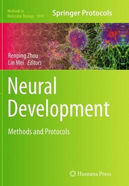 Abbildung von Zhou / Mei | Neural Development | Softcover reprint of the original 1st ed. 2013 | 2016 | Methods and Protocols | 1018