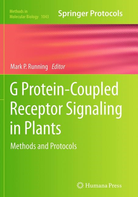 Abbildung von Running   G Protein-Coupled Receptor Signaling in Plants   Softcover reprint of the original 1st ed. 2013   2016