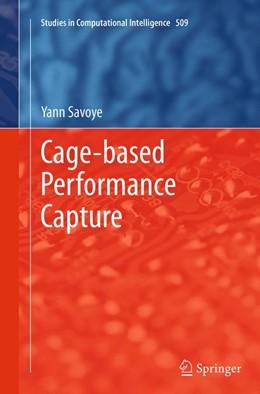 Abbildung von Savoye | Cage-based Performance Capture | Softcover reprint of the original 1st ed. 2014 | 2016 | 509