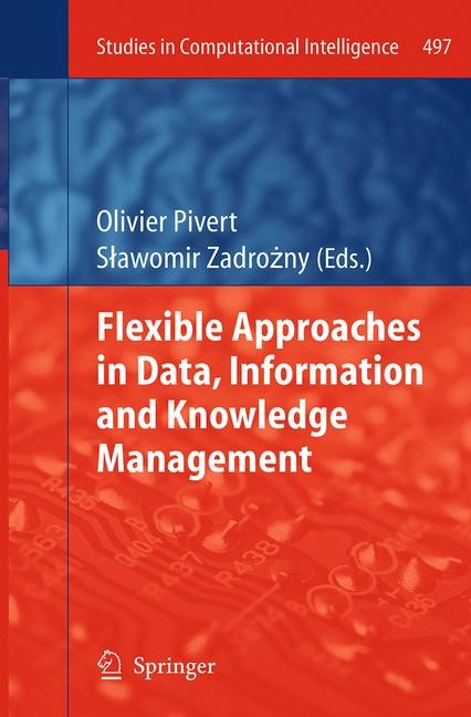 Abbildung von Pivert / Zadrozny | Flexible Approaches in Data, Information and Knowledge Management | Softcover reprint of the original 1st ed. 2014 | 2016