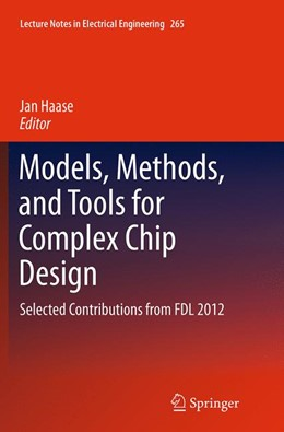 Abbildung von Haase | Models, Methods, and Tools for Complex Chip Design | Softcover reprint of the original 1st ed. 2014 | 2016 | Selected Contributions from FD... | 265