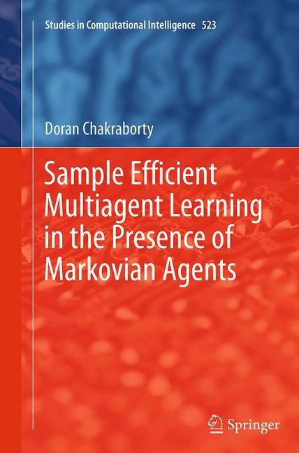 Abbildung von Chakraborty | Sample Efficient Multiagent Learning in the Presence of Markovian Agents | Softcover reprint of the original 1st ed. 2014 | 2016