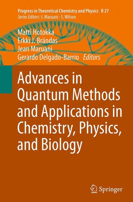 Abbildung von Hotokka / Brändas / Maruani / Delgado-Barrio | Advances in Quantum Methods and Applications in Chemistry, Physics, and Biology | Softcover reprint of the original 1st ed. 2013 | 2016