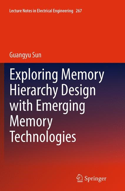 Abbildung von Sun | Exploring Memory Hierarchy Design with Emerging Memory Technologies | Softcover reprint of the original 1st ed. 2014 | 2016
