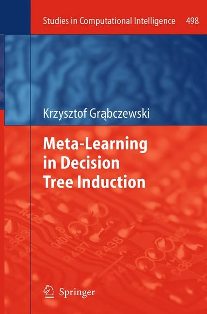 Abbildung von Grabczewski | Meta-Learning in Decision Tree Induction | Softcover reprint of the original 1st ed. 2014 | 2016