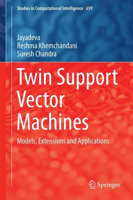 Abbildung von Jayadeva / Khemchandani / Chandra   Twin Support Vector Machines   1st ed. 2017   2016