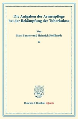 Abbildung von Samter / Kohlhardt | Die Aufgaben der Armenpflege bei der Bekämpfung der Tuberkulose. | 2016 | (Schriften des deutschen Verei...