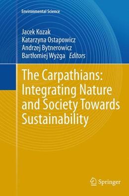 Abbildung von Kozak / Ostapowicz / Bytnerowicz / Wyzga | The Carpathians: Integrating Nature and Society Towards Sustainability | Softcover reprint of the original 1st ed. 2013 | 2016