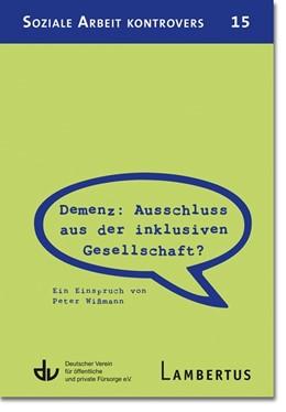 Abbildung von Demenz: Ausschluss aus der inklusiven Gesellschaft? | 2016 | Ein Einspruch von Peter Wißman... | 15