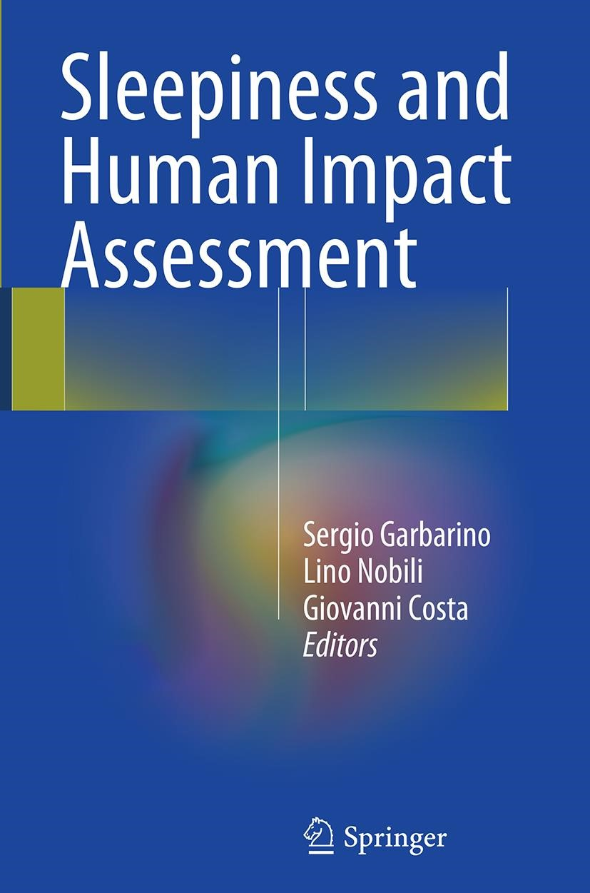 Abbildung von Garbarino / Nobili / Costa | Sleepiness and Human Impact Assessment | Softcover reprint of the original 1st ed. 2014 | 2016