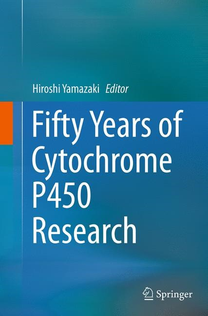 Abbildung von Yamazaki   Fifty Years of Cytochrome P450 Research   Softcover reprint of the original 1st ed. 2014   2016