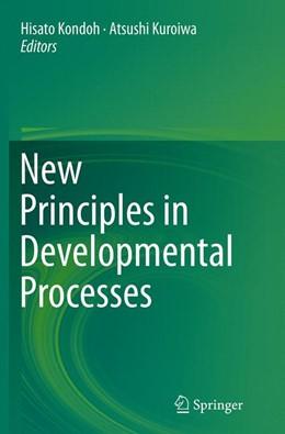 Abbildung von Kondoh / Kuroiwa   New Principles in Developmental Processes   Softcover reprint of the original 1st ed. 2014   2016