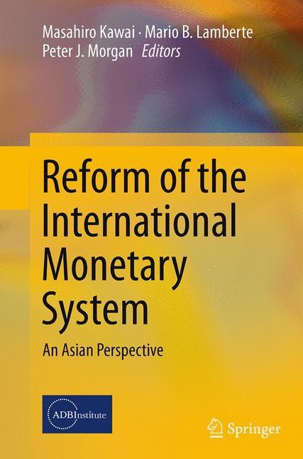Abbildung von Kawai / Lamberte / Morgan   Reform of the International Monetary System   Softcover reprint of the original 1st ed. 2014   2016