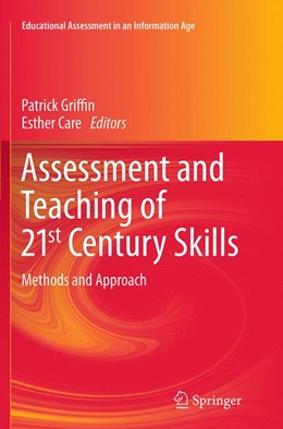 Abbildung von Griffin / Care   Assessment and Teaching of 21st Century Skills   Softcover reprint of the original 1st ed. 2015   2016   Methods and Approach