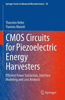 Abbildung von Hehn / Manoli | CMOS Circuits for Piezoelectric Energy Harvesters | Softcover reprint of the original 1st ed. 2015 | 2016 | Efficient Power Extraction, In... | 38