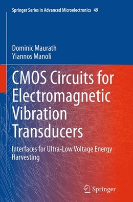 Abbildung von Maurath / Manoli   CMOS Circuits for Electromagnetic Vibration Transducers   Softcover reprint of the original 1st ed. 2015   2016   Interfaces for Ultra-Low Volta...   49