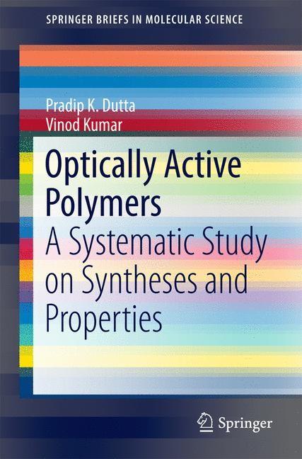 Abbildung von Dutta / Kumar | Optically Active Polymers | 1st ed. 2017 | 2016