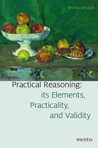 Abbildung von Gersbach | Practical Reasoning: Its Elements, Practicality and Validity | 2016